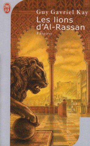 Les Lions D'Al-Rassan (French Edition): Kay, Guy Gavriel