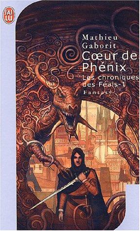 9782290325315: Les Chroniques des Féals, tome 1 : Coeur de Phénix