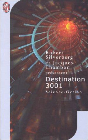 Destination 3001 (2290325783) by Silverberg, Robert; Chambon, Jacques