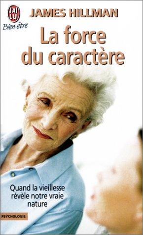 9782290326527: La force du caractère : Quand la vieillesse révèle notre vraie nature