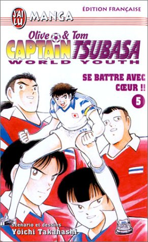 9782290326893: Captain Tsubasa World Youth, tome 5 : Se battre avec cÂœur