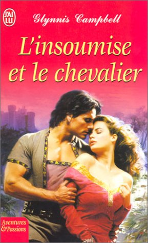 L'Insoumise et le Chevalier (2290329169) by Glynnis Campbell; Myra Bories