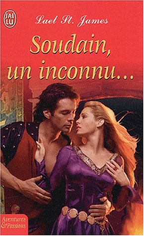 Soudain, un inconnu (French Edition): James, Lael St.,