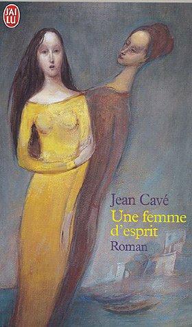 Une femme d'esprit: Jean Cave