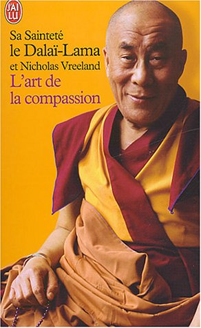 L'Art De LA Compassion (French Edition) (2290332267) by His Holiness Tenzin Gyatso The Dalai Lama; Vreeland, Nicholas