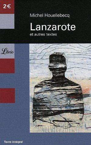Lanzarote : Et autres textes (Librio): Michel Houellebecq