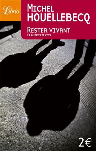 rester vivant et autres textes (9782290334485) by Michel Houellebecq