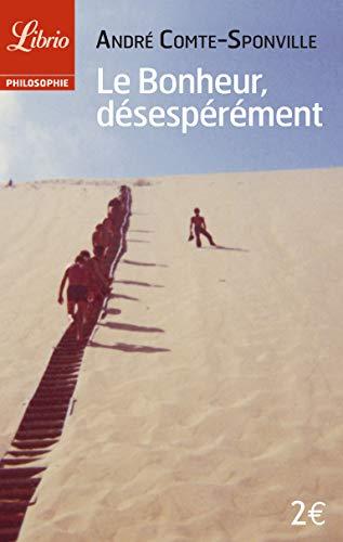 9782290334515: Le bonheur, désespérément (Philosophie)