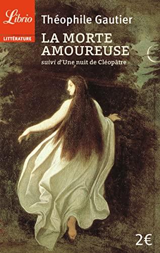 La Morte amoureuse: suivi de Une nuit: Gautier,Théophile