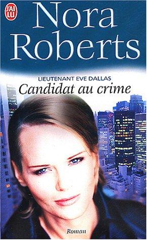9782290334928: Lieutenant Eve Dallas, tome 9 : Candidat au crime
