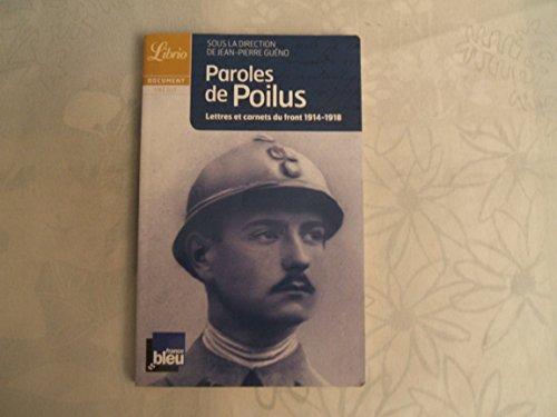 Paroles de poilus : Lettres et carnets du front (1914-1918) - Collectif