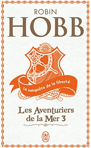 Les Aventuriers De LA Mer 3/LA Conquete De LA Liberte (French Edition) (2290337064) by Robin Hobb