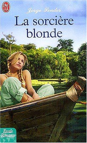 Sorcière blonde (la) (J'ai lu Escale Romance): Ramon Sender
