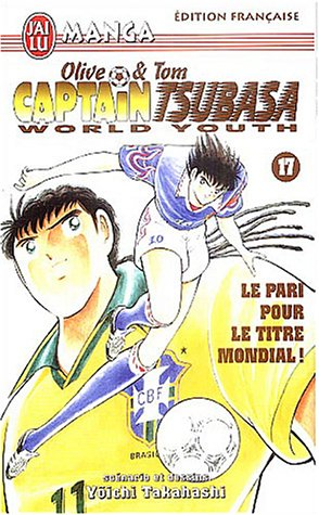 9782290337912: Captain Tsubasa World Youth, tome 17 : Olive et Tom