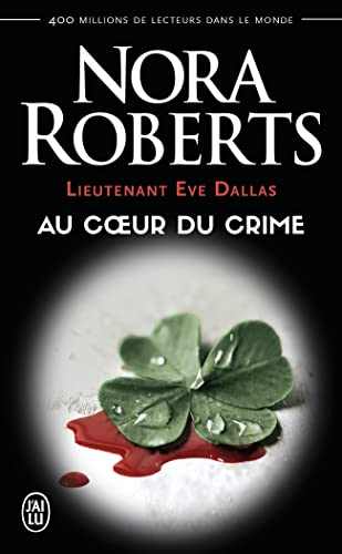 9782290338421: Lieutenant Eve Dallas, tome 6 : Au coeur du crime