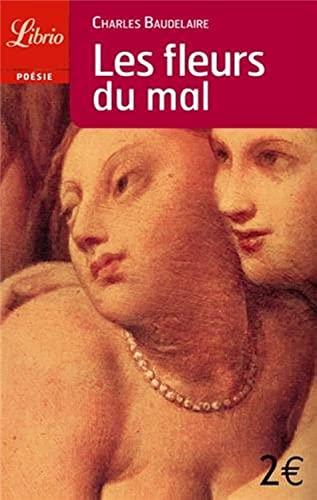 Les Fleurs Du Mal (Librio Poesie) (French: Baudelaire, Charles P.