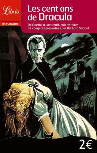 9782290339503: Les cent ans de Dracula : De Goethe � Lovecraft, huit histoires de vampires