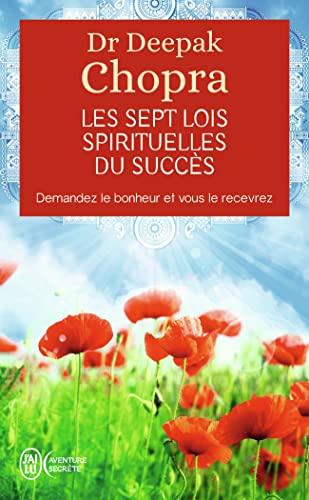 Les Sept Lois Spirituelles Du Succes. (Aventure Secrete) (English and French Edition): M D Deepak ...