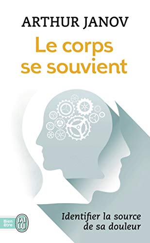 Le corps se souvient (French Edition) (2290341096) by Arthur Janov