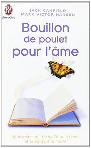 9782290341100: Bouillon de Poulet pour l'âme: Des histoires qui réchauffent le coeur et remontent le moral