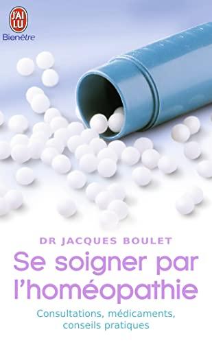 9782290341711: Se soigner par l'homéopathie : Consultation, médicaments, conseils pratiques