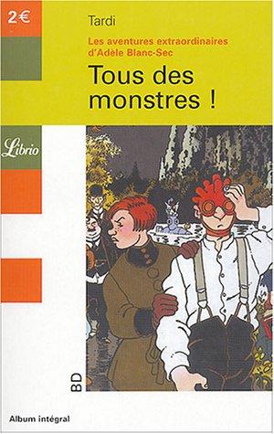9782290341780: Adele Blanc-Sec 7: Tous des monstres !