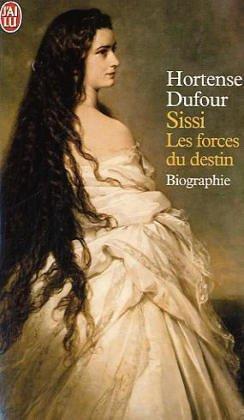 Sissi, Les Forces Du Destin (French Edition): Dufour, Hortense