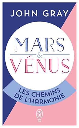 9782290342596: Mars et Vénus, les chemins de l'harmonie : Pour mieux comprebdre, accepter et apprécier l'autre sexe