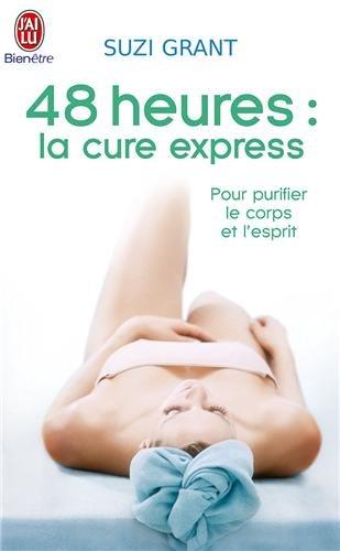 9782290342831: 48 heures : La cure express pour purifier le corps et l'esprit