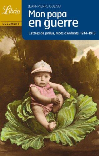 9782290342848: Mon papa en guerre : Lettres de poilus, mots d'enfants 1914-1918