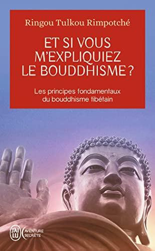 9782290343098: Et si vous m'expliquiez le bouddhisme ? : Les principes fondamentaux du bouddhisme tibétain