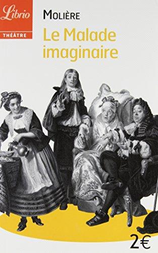 Le Malade Imaginaire (Librio Theatre) (French Edition): Moliere