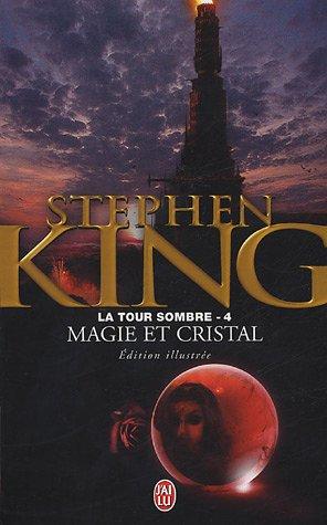 9782290343166: La Tour Sombre, Tome 4 : Magie et Cristal