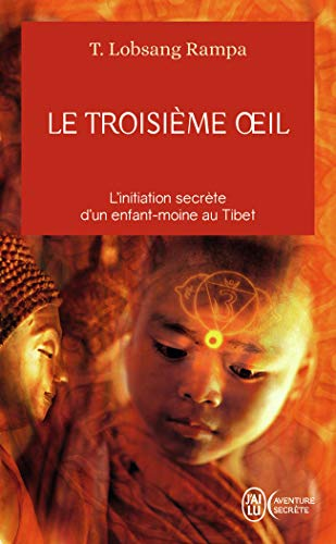 Le Troisieme Oeil (French Edition) (2290343269) by Lobsang Rampa, T