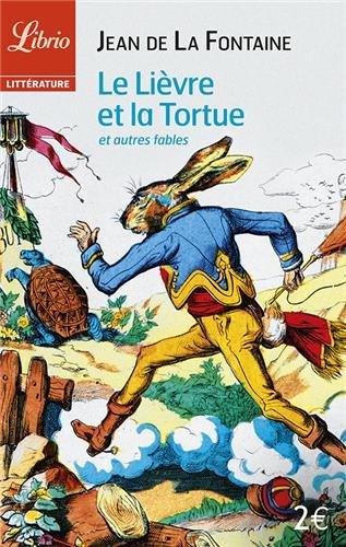 Le Lièvre et la Tortue : Et: La Fontaine, Jean