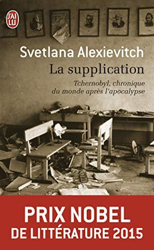 9782290343609: La supplication : Tchernobyl, chronique du monde après l'apocalypse - Prix Nobel de Littérature 2015