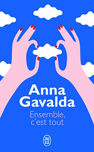 Ensemble, C'Est Tout (Litterature Generale) (French Edition) (2290343714) by Gavalda, Anna