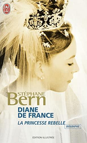 9782290343777: Diane De France, LA Princesse Rebelle (French Edition)