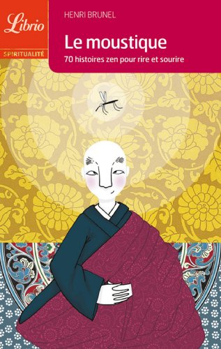 Le moustique : 70 histoires zen pour: Henri Brunel