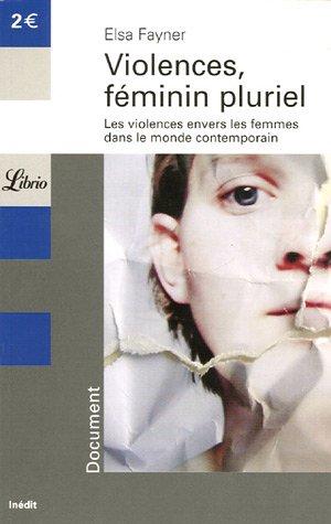 9782290344262: Violences, féminin pluriel : Les violences envers les femmes dans le monde contemporain