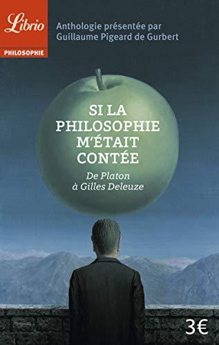 9782290345375: Si la philosophie m'était contée : De Platon à Gilles Deleuze