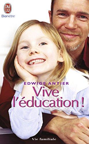 9782290345870: Vive l'�ducation ! : Ce qui doit changer pour que nos enfants retrouvent le go�t d'apprendre