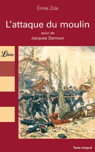 L'attaque du moulin : Suivi de Jacques: Zola, Emile