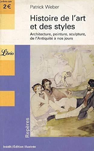 9782290347638: Histoire de l'art et des styles : Architecture, peinture, sculpture de l'Antiquité à nos jours