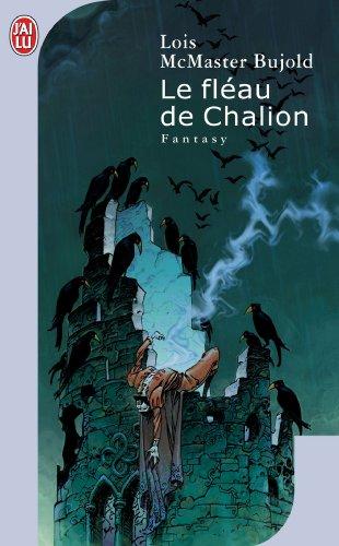 9782290347942: Le Fleau De Chalion (French Edition)