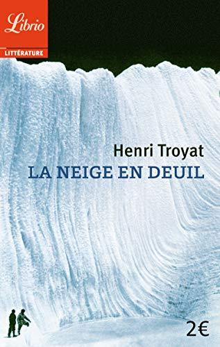 La neige en deuil (9782290348451) by Henri Troyat