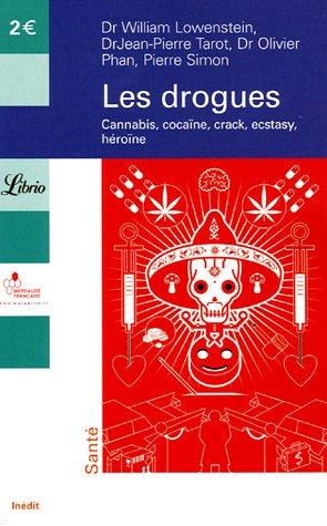Les drogues : Cannabis, cocaïne, crack, ecstasy,: Jean-Pierre Tarot; Olivier