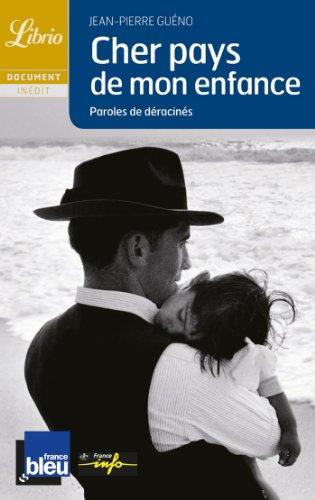 Cher pays de mon enfance : Paroles: Jean-Pierre Guéno