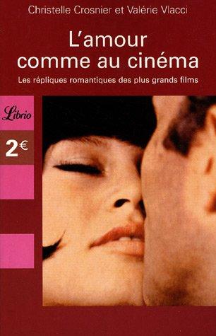9782290348949: L'amour comme au cin�ma : Les r�pliques romantiques des plus grands films