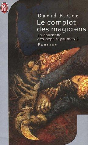 9782290349977: Le Complot DES Magiciens/LA Couronne DES Sept Royaumes 1 (French Edition)